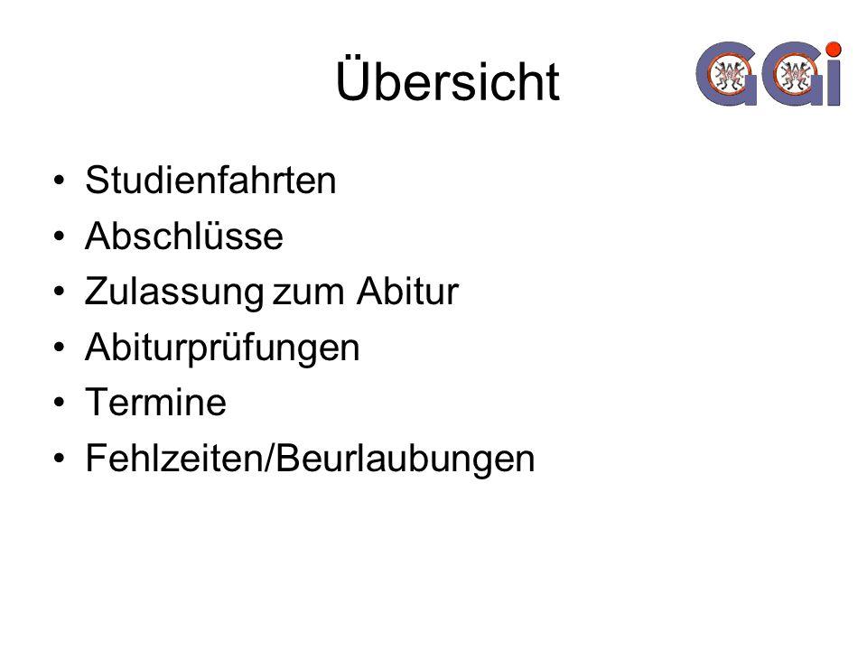Übersicht Studienfahrten Abschlüsse Zulassung zum Abitur Abiturprüfungen Termine Fehlzeiten/Beurlaubungen