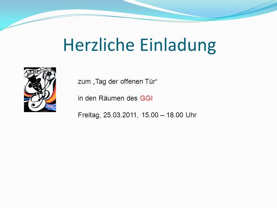 Herzliche Einladung zum Tag der offenen Tür in den Räumen des GGI Freitag, 25.03.2011, 15.00 – 18.00 Uhr