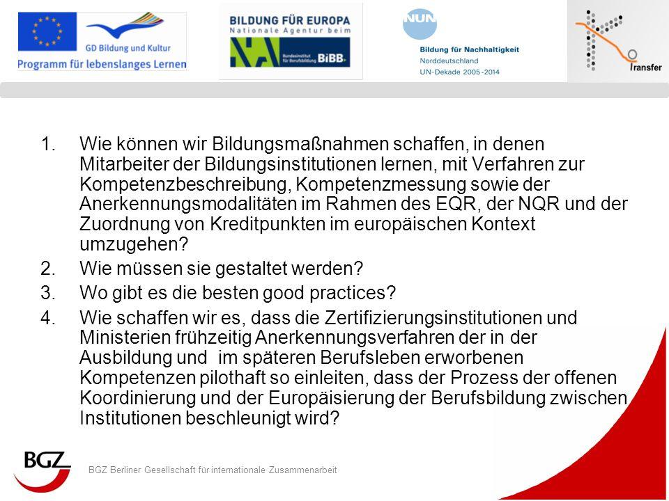 BGZ Berliner Gesellschaft für internationale Zusammenarbeit Logo Programm/ Projekt 1.Wie können wir Bildungsmaßnahmen schaffen, in denen Mitarbeiter d
