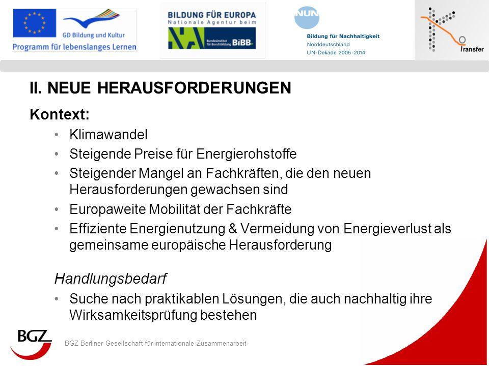 BGZ Berliner Gesellschaft für internationale Zusammenarbeit Logo Programm/ Projekt II. NEUE HERAUSFORDERUNGEN Kontext: Klimawandel Steigende Preise fü