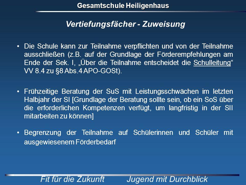 Gesamtschule Heiligenhaus Fit für die Zukunft Jugend mit Durchblick Vertiefungsfächer - Zuweisung Die Schule kann zur Teilnahme verpflichten und von d