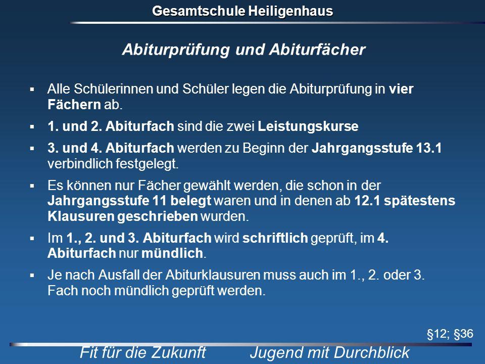 Gesamtschule Heiligenhaus Fit für die Zukunft Jugend mit Durchblick Abiturprüfung und Abiturfächer Alle Schülerinnen und Schüler legen die Abiturprüfu
