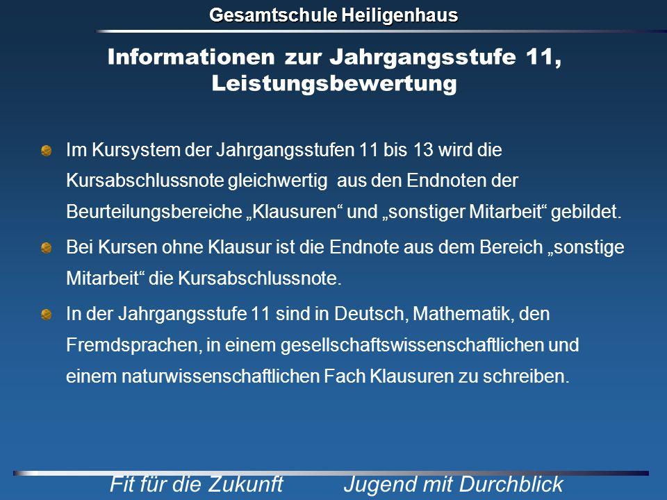 Gesamtschule Heiligenhaus Fit für die Zukunft Jugend mit Durchblick Informationen zur Jahrgangsstufe 11, Leistungsbewertung Im Kursystem der Jahrgangs