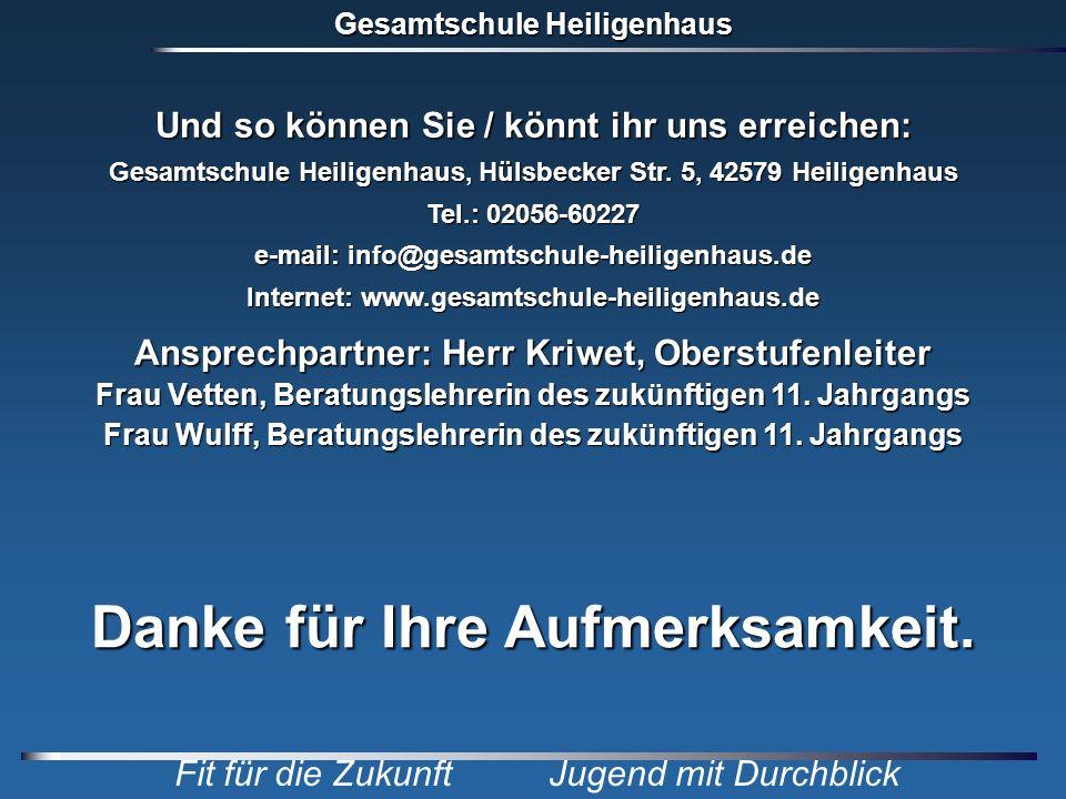 Gesamtschule Heiligenhaus Fit für die Zukunft Jugend mit Durchblick Und so können Sie / könnt ihr uns erreichen: Gesamtschule Heiligenhaus, Hülsbecker