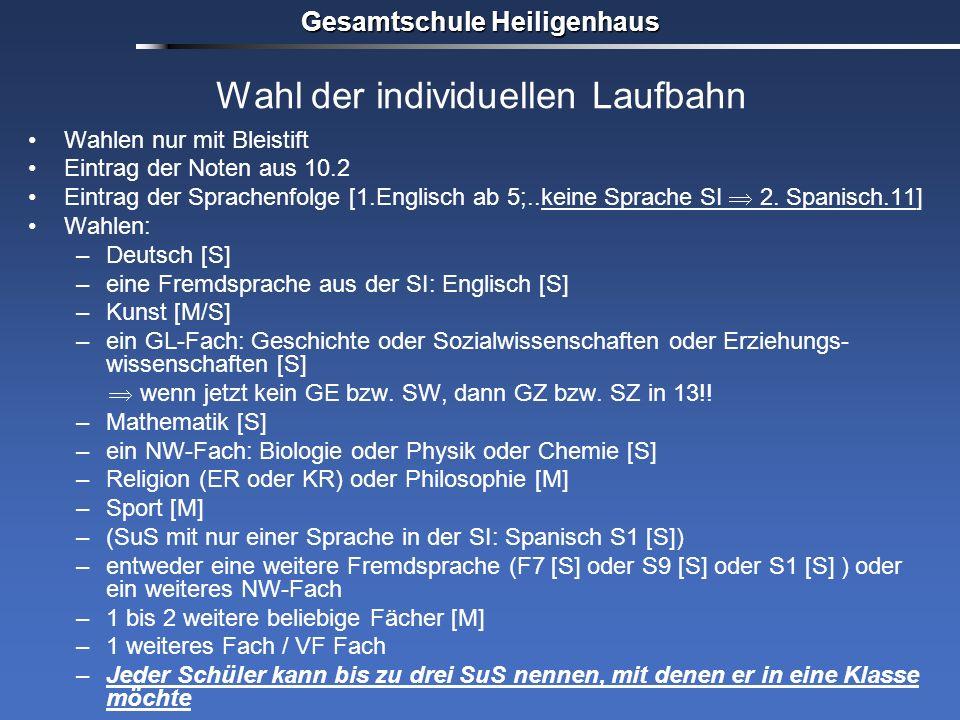 Gesamtschule Heiligenhaus Wahl der individuellen Laufbahn Wahlen nur mit Bleistift Eintrag der Noten aus 10.2 Eintrag der Sprachenfolge [1.Englisch ab
