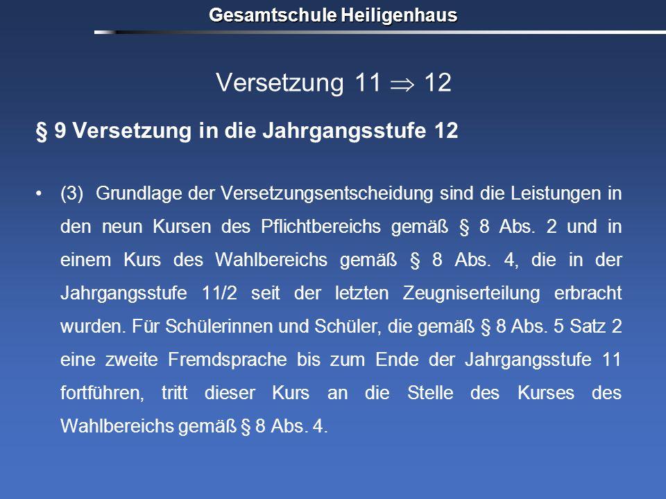 Gesamtschule Heiligenhaus Versetzung 11 12 § 9 Versetzung in die Jahrgangsstufe 12 (3) Grundlage der Versetzungsentscheidung sind die Leistungen in de