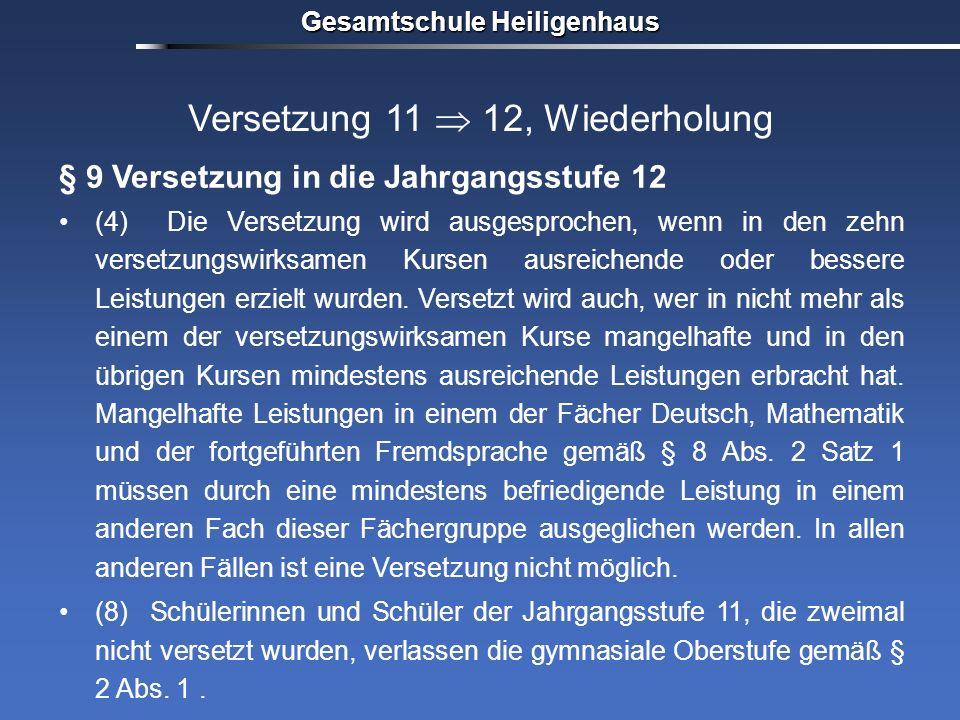 Gesamtschule Heiligenhaus Versetzung 11 12, Wiederholung § 9 Versetzung in die Jahrgangsstufe 12 (4) Die Versetzung wird ausgesprochen, wenn in den ze