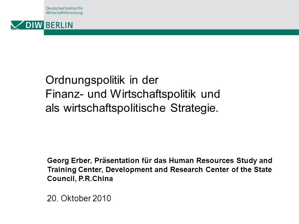 Ordnungspolitik in der Finanz- und Wirtschaftspolitik und als wirtschaftspolitische Strategie.