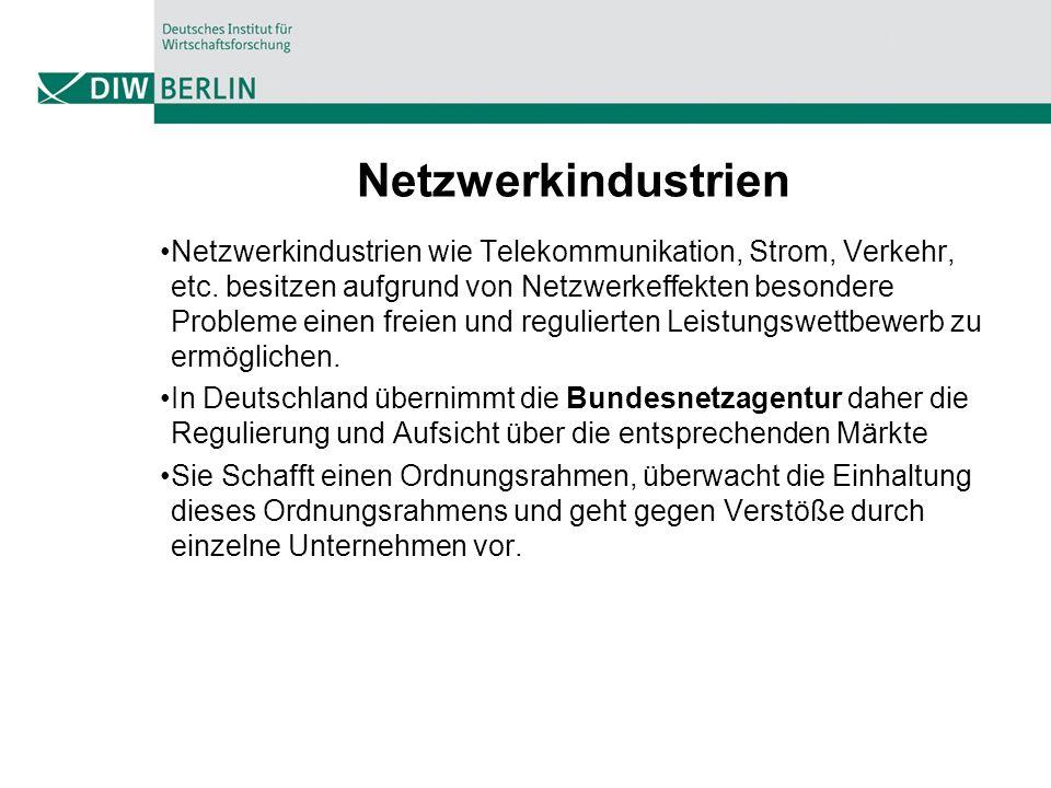 Netzwerkindustrien Netzwerkindustrien wie Telekommunikation, Strom, Verkehr, etc. besitzen aufgrund von Netzwerkeffekten besondere Probleme einen frei