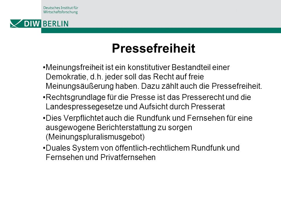 Pressefreiheit Meinungsfreiheit ist ein konstitutiver Bestandteil einer Demokratie, d.h.
