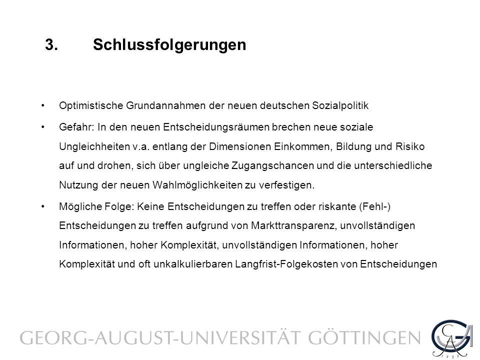 Optimistische Grundannahmen der neuen deutschen Sozialpolitik Gefahr: In den neuen Entscheidungsräumen brechen neue soziale Ungleichheiten v.a.