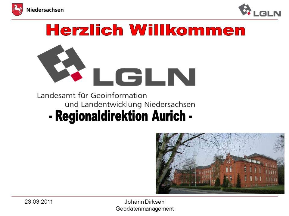 23.03.2011Johann Dirksen Geodatenmanagement Aurich Regionaldirektion Aurich als Abkürzung: LGLN-RD Aurich Neues Logo aus bis 31.12.2010 Seit 01.01.2011