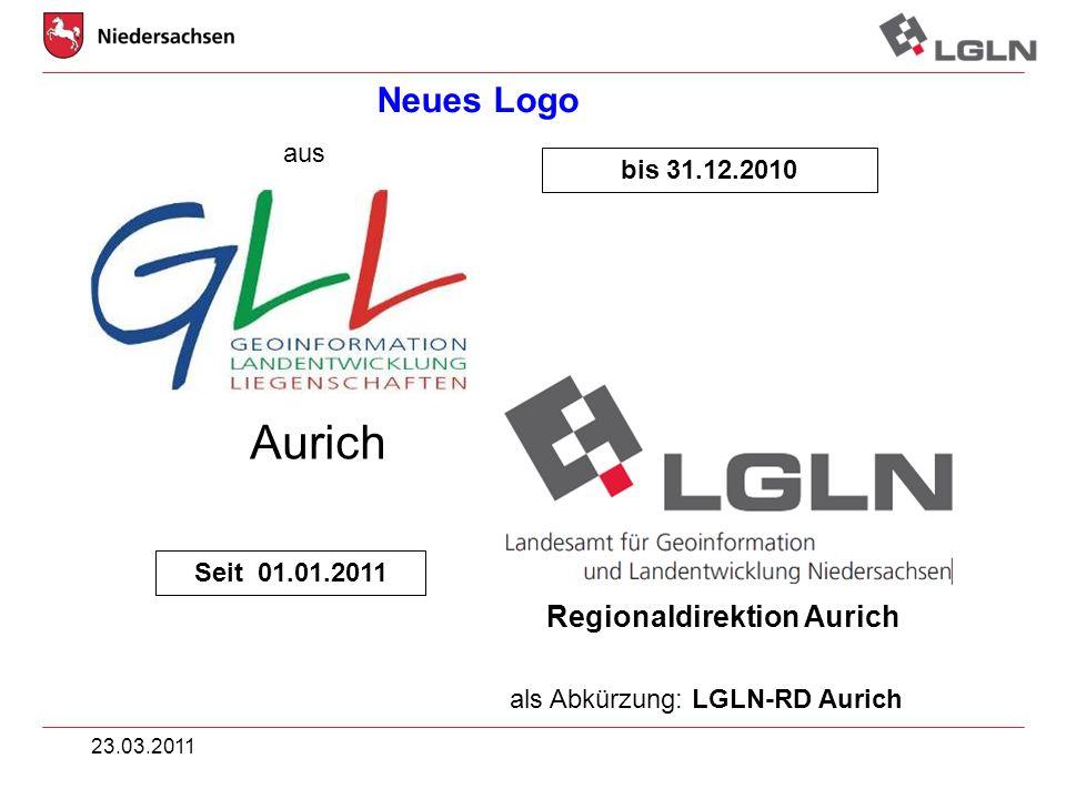 23.03.2011Johann Dirksen Geodatenmanagement Aurich Regionaldirektion Aurich als Abkürzung: LGLN-RD Aurich Neues Logo aus bis 31.12.2010 Seit 01.01.201