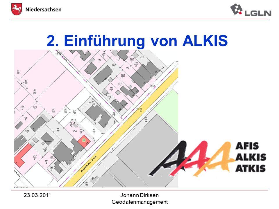 23.03.2011Johann Dirksen Geodatenmanagement 2. Einführung von ALKIS
