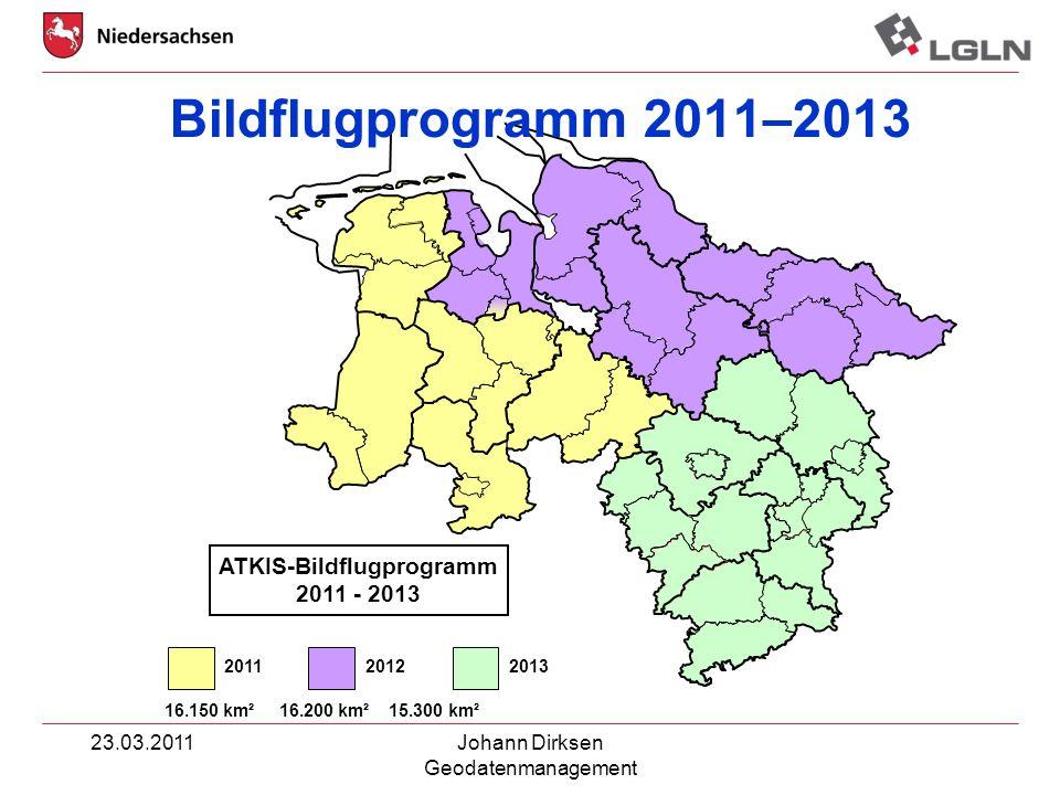 23.03.2011Johann Dirksen Geodatenmanagement 2011 2012 2013 ATKIS-Bildflugprogramm 2011 - 2013 16.150 km² 16.200 km² 15.300 km² Bildflugprogramm 2011–2