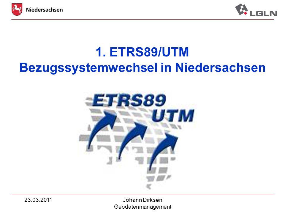 23.03.2011Johann Dirksen Geodatenmanagement www.lgln.niedersachsen.de