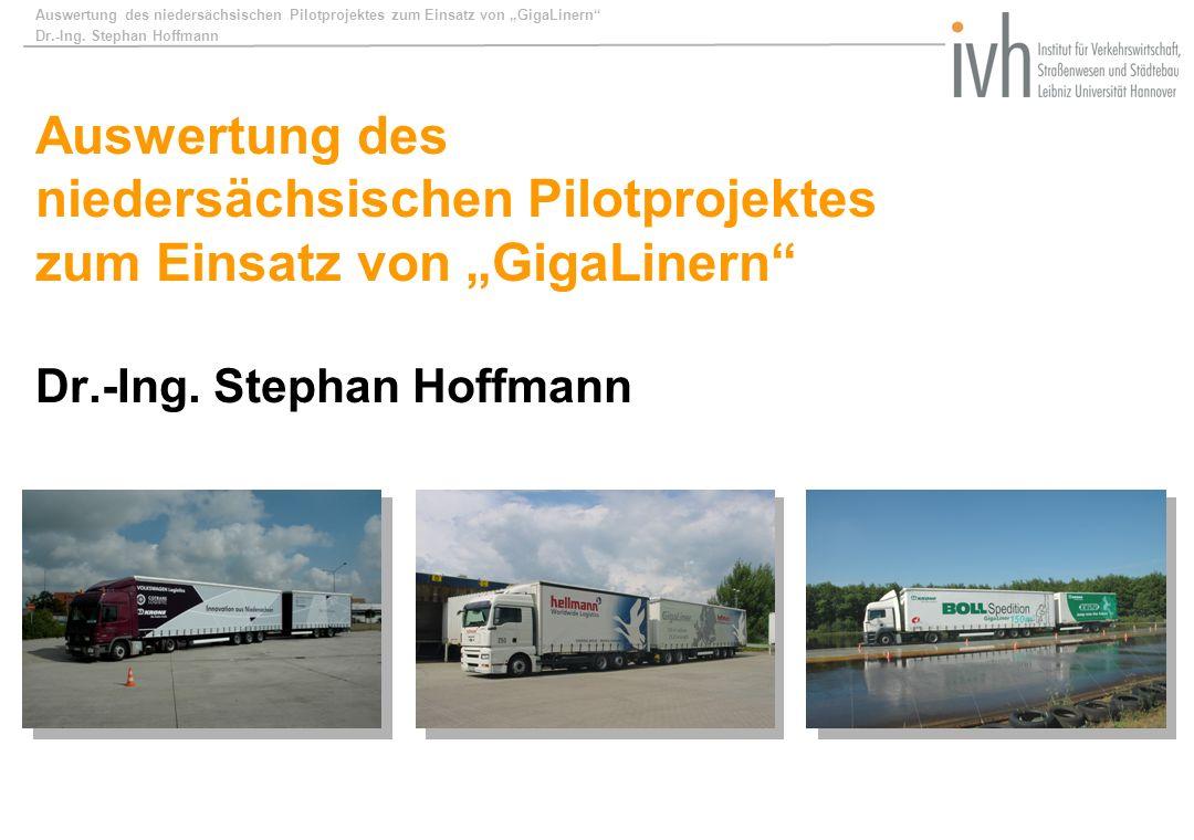 Auswertung des niedersächsischen Pilotprojektes zum Einsatz von GigaLinern Dr.-Ing. Stephan Hoffmann Auswertung des niedersächsischen Pilotprojektes z