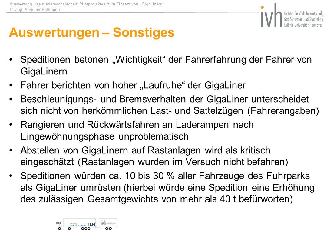 Auswertung des niedersächsischen Pilotprojektes zum Einsatz von GigaLinern Dr.-Ing. Stephan Hoffmann Auswertungen – Sonstiges Speditionen betonen Wich