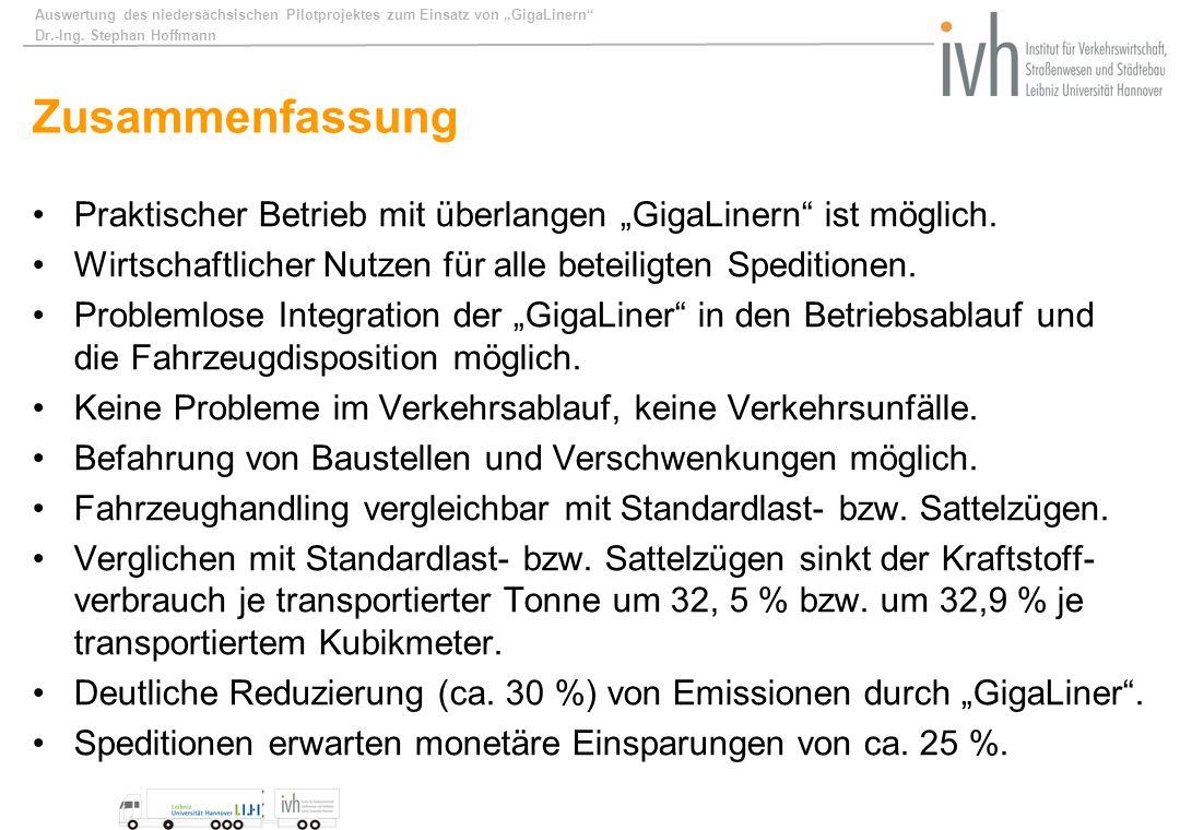 Auswertung des niedersächsischen Pilotprojektes zum Einsatz von GigaLinern Dr.-Ing. Stephan Hoffmann Zusammenfassung Praktischer Betrieb mit überlange