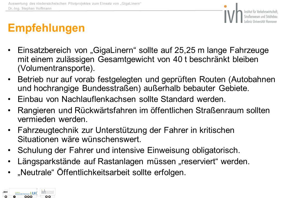 Auswertung des niedersächsischen Pilotprojektes zum Einsatz von GigaLinern Dr.-Ing. Stephan Hoffmann Empfehlungen Einsatzbereich von GigaLinern sollte