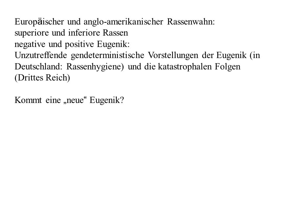 Europ ä ischer und anglo-amerikanischer Rassenwahn: superiore und inferiore Rassen negative und positive Eugenik: Unzutreffende gendeterministische Vo
