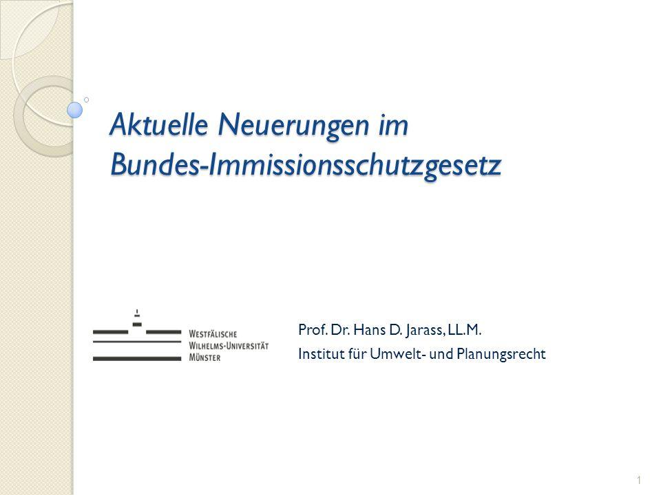 Aktuelle Neuerungen im Bundes-Immissionsschutzgesetz Prof.