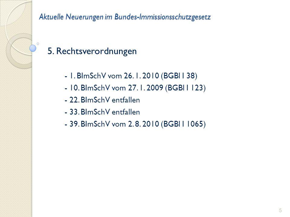Aktuelle Neuerungen im Bundes-Immissionsschutzgesetz 5.