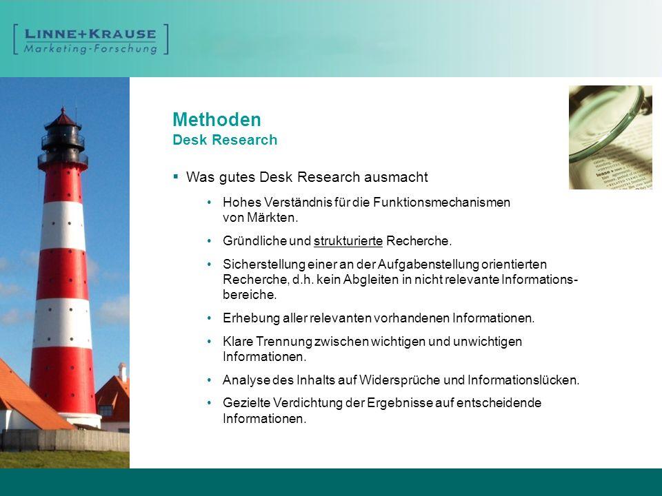 Methoden Desk Research Wie die Qualität sichergestellt wird Grundsätzliche Beachtung der Richtlinien des Berufsverbandes Deutscher Markt- und Sozialforscher e.V.