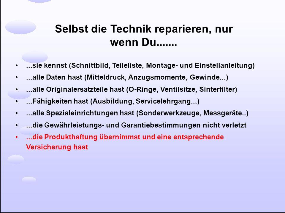 Selbst die Technik reparieren, nur wenn Du..........sie kennst (Schnittbild, Teileliste, Montage- und Einstellanleitung)...alle Daten hast (Mitteldruc