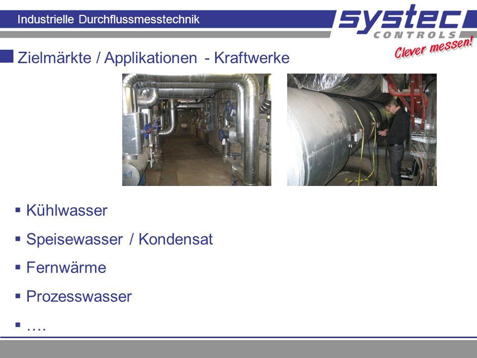Industrielle Durchflussmesstechnik Zielmärkte / Applikationen - Kraftwerke Kühlwasser Speisewasser / Kondensat Fernwärme Prozesswasser ….