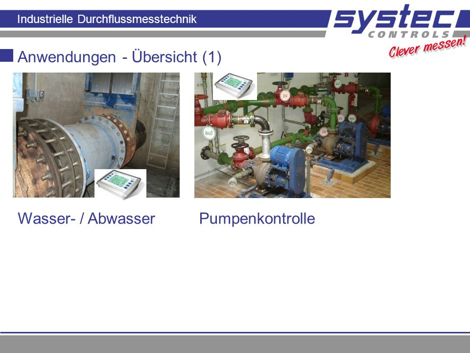 Industrielle Durchflussmesstechnik Anwendungen - Übersicht (1) Wasser- / AbwasserPumpenkontrolle