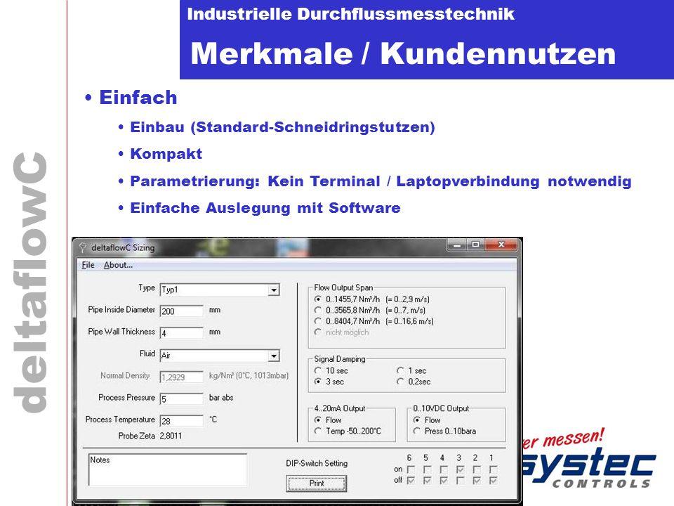 Industrielle Durchflussmesstechnik deltaflowC Merkmale / Kundennutzen Genauigkeit Hohe Messdynamik 0.25msec vs.