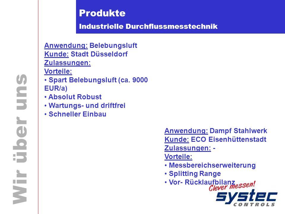 Industrielle Durchflussmesstechnik Wir über uns Produkte Anwendung: Belebungsluft Kunde: Stadt Düsseldorf Zulassungen: Vorteile: Spart Belebungsluft (