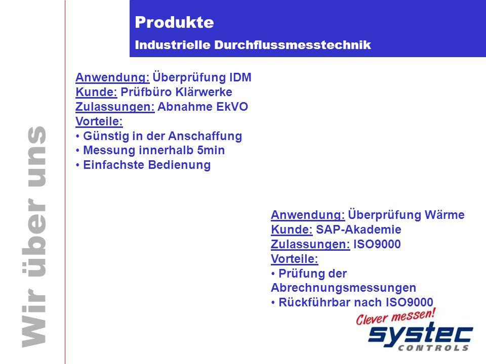 Industrielle Durchflussmesstechnik Wir über uns Produkte Anwendung: Überprüfung IDM Kunde: Prüfbüro Klärwerke Zulassungen: Abnahme EkVO Vorteile: Güns