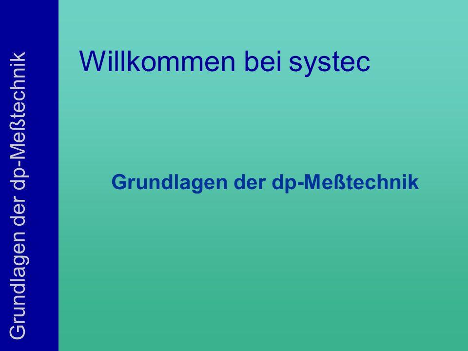 Grundlagen der dp-Meßtechnik Willkommen bei systec Grundlagen der dp-Meßtechnik