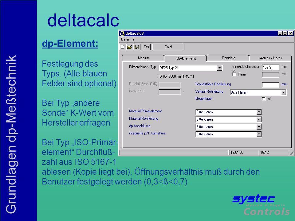 Grundlagen dp-Meßtechnik deltacalc dp-Element: Festlegung des Typs. (Alle blauen Felder sind optional) Bei Typ andere Sonde K-Wert vom Hersteller erfr