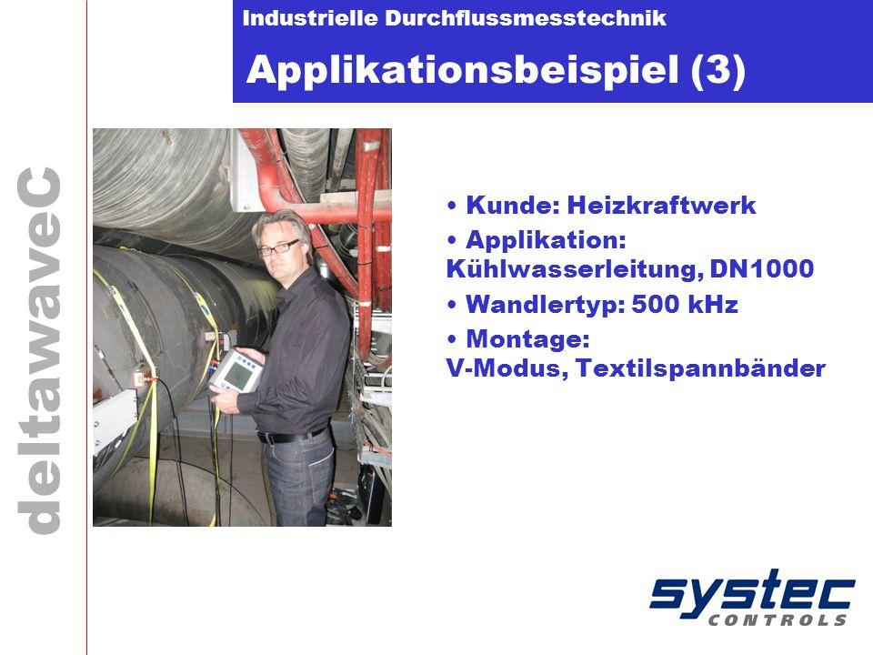 Industrielle Durchflussmesstechnik deltawaveC Applikationsbeispiel (3) Kunde: Heizkraftwerk Applikation: Kühlwasserleitung, DN1000 Wandlertyp: 500 kHz
