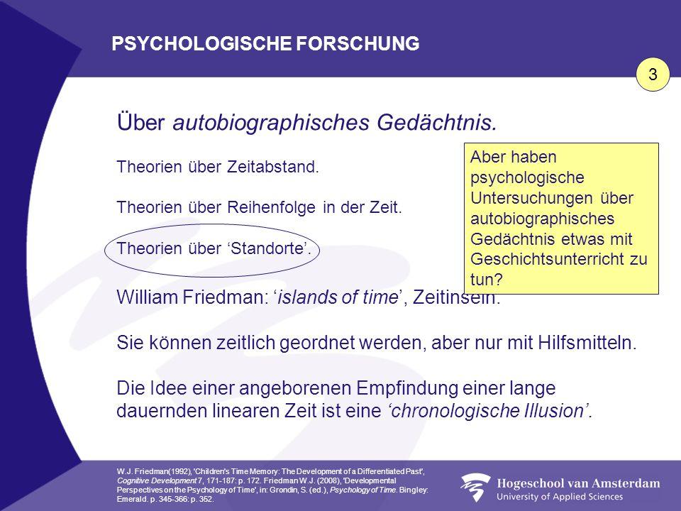 PSYCHOLOGISCHE FORSCHUNG Über autobiographisches Gedächtnis. Theorien über Zeitabstand. Theorien über Reihenfolge in der Zeit. Theorien über Standorte
