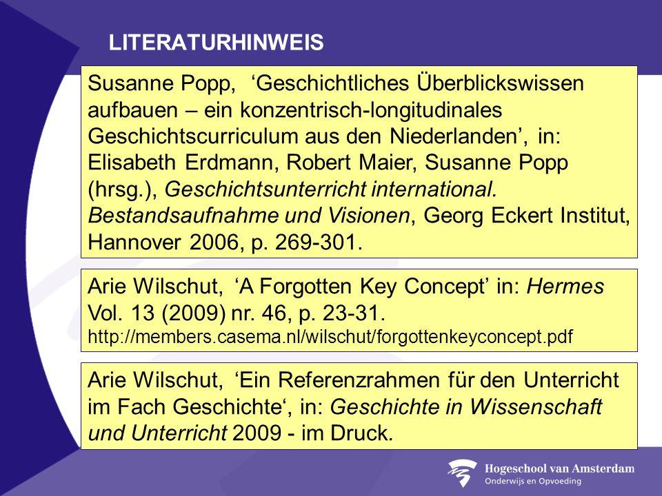LITERATURHINWEIS Susanne Popp, Geschichtliches Überblickswissen aufbauen – ein konzentrisch-longitudinales Geschichtscurriculum aus den Niederlanden,