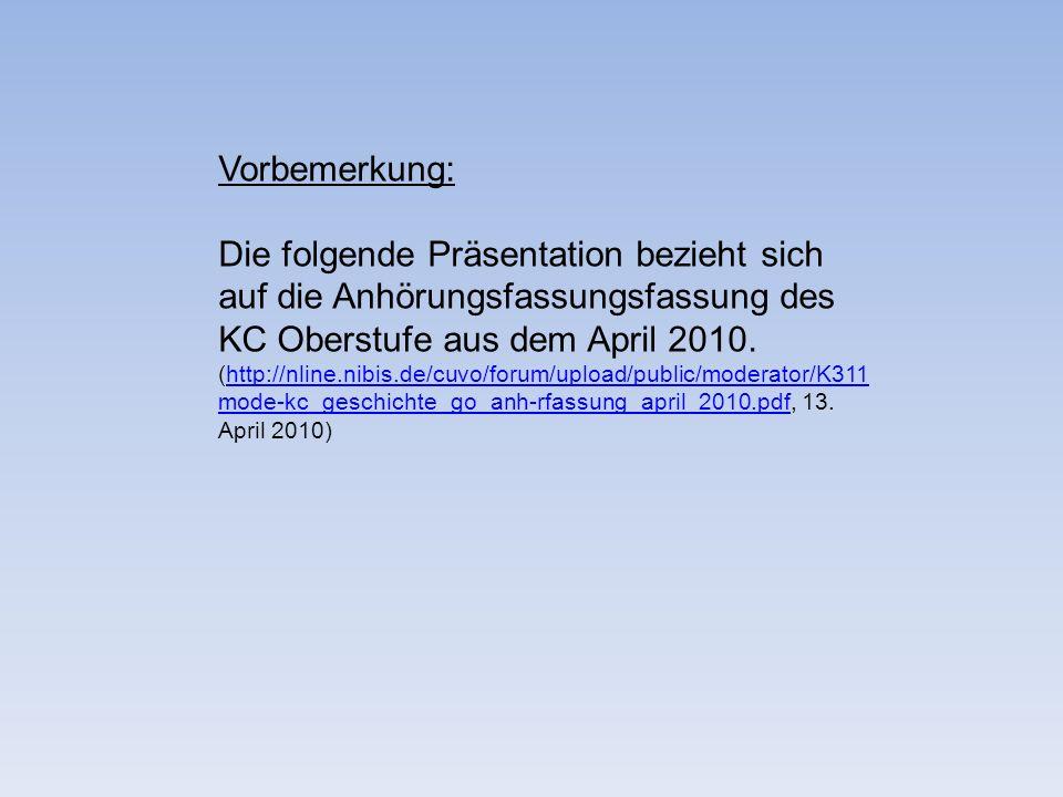 Vorbemerkung: Die folgende Präsentation bezieht sich auf die Anhörungsfassungsfassung des KC Oberstufe aus dem April 2010. (http://nline.nibis.de/cuvo