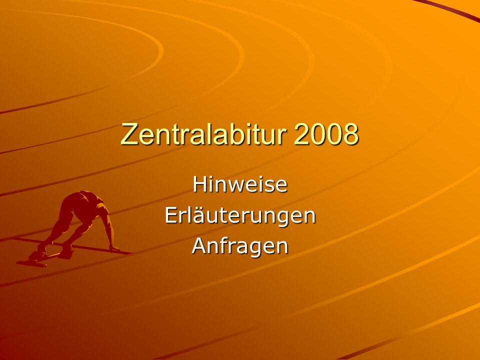Zentralabitur 2008 HinweiseErläuterungenAnfragen