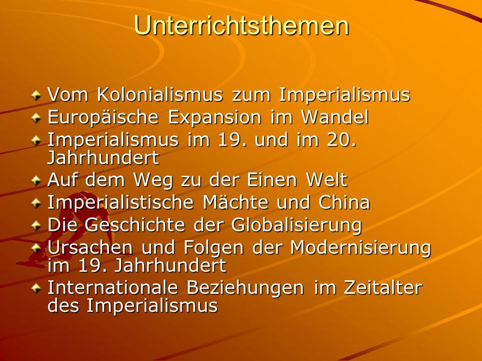 Unterrichtsthemen Vom Kolonialismus zum Imperialismus Europäische Expansion im Wandel Imperialismus im 19.