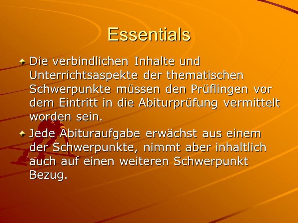 Die verbindlichen Inhalte und Unterrichtsaspekte der thematischen Schwerpunkte müssen den Prüflingen vor dem Eintritt in die Abiturprüfung vermittelt worden sein.