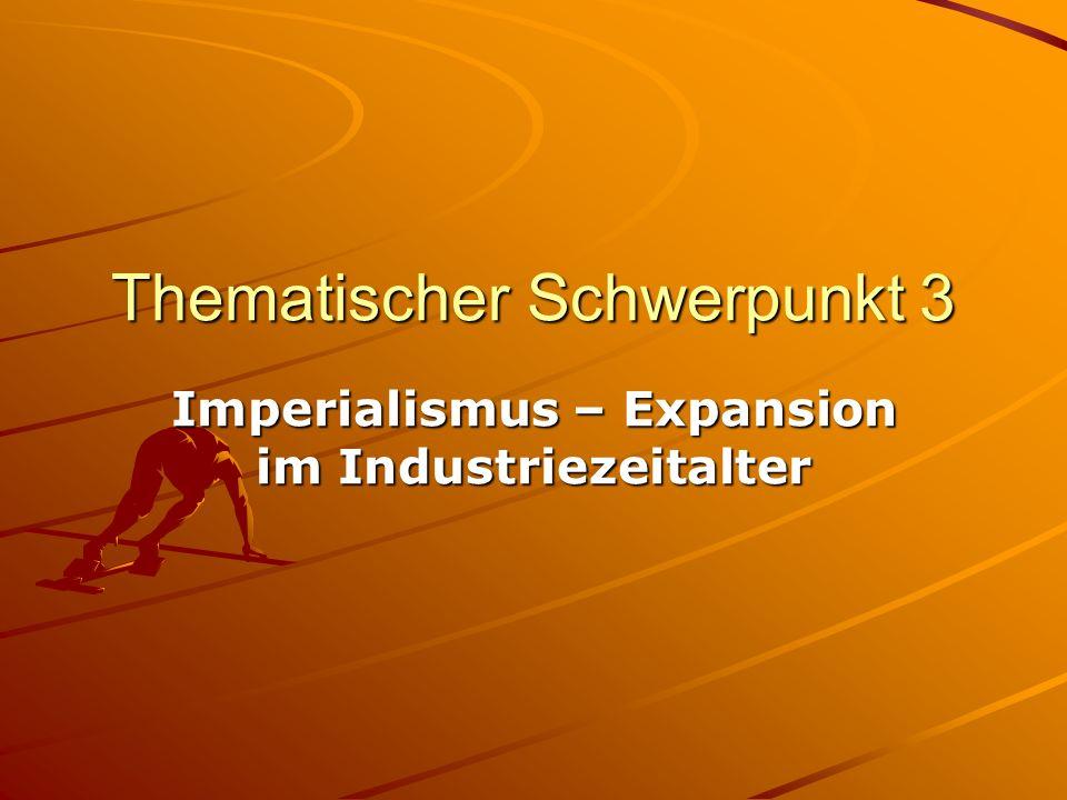 Thematischer Schwerpunkt 3 Imperialismus – Expansion im Industriezeitalter