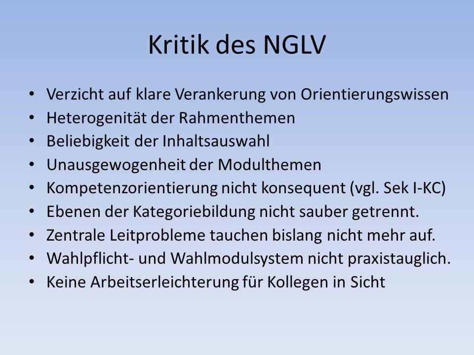 Kritik des NGLV Verzicht auf klare Verankerung von Orientierungswissen Heterogenität der Rahmenthemen Beliebigkeit der Inhaltsauswahl Unausgewogenheit der Modulthemen Kompetenzorientierung nicht konsequent (vgl.