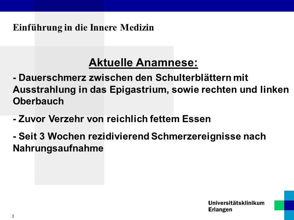 4 Einführung in die Innere Medizin Vorgeschichte : - vor ca.