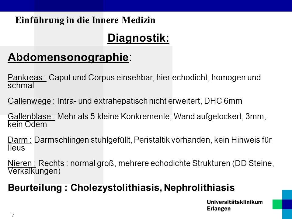 8 Einführung in die Innere Medizin Medikamente bei Aufnahme: Oral : - Remergil 30mg 0-0-1