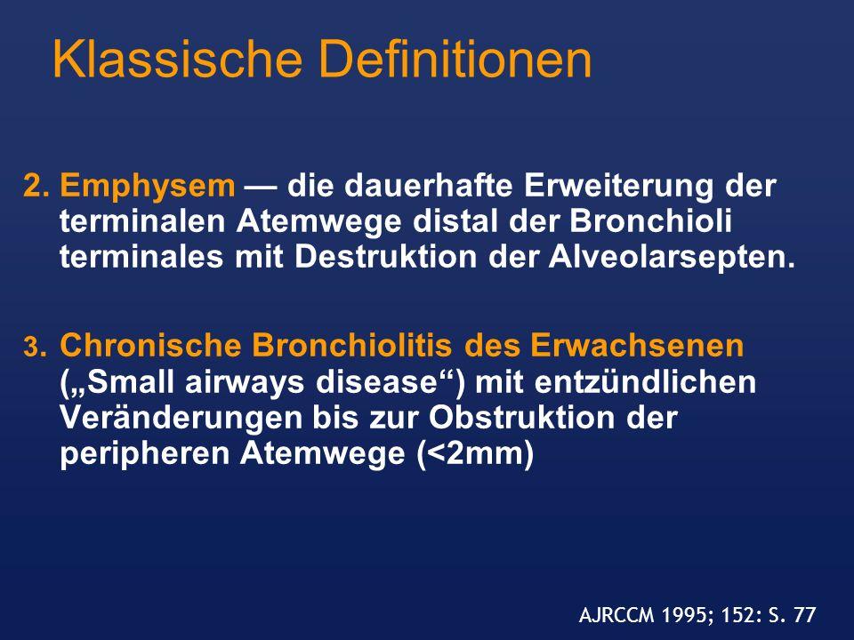 2.Emphysem die dauerhafte Erweiterung der terminalen Atemwege distal der Bronchioli terminales mit Destruktion der Alveolarsepten. 3.Chronische Bronch