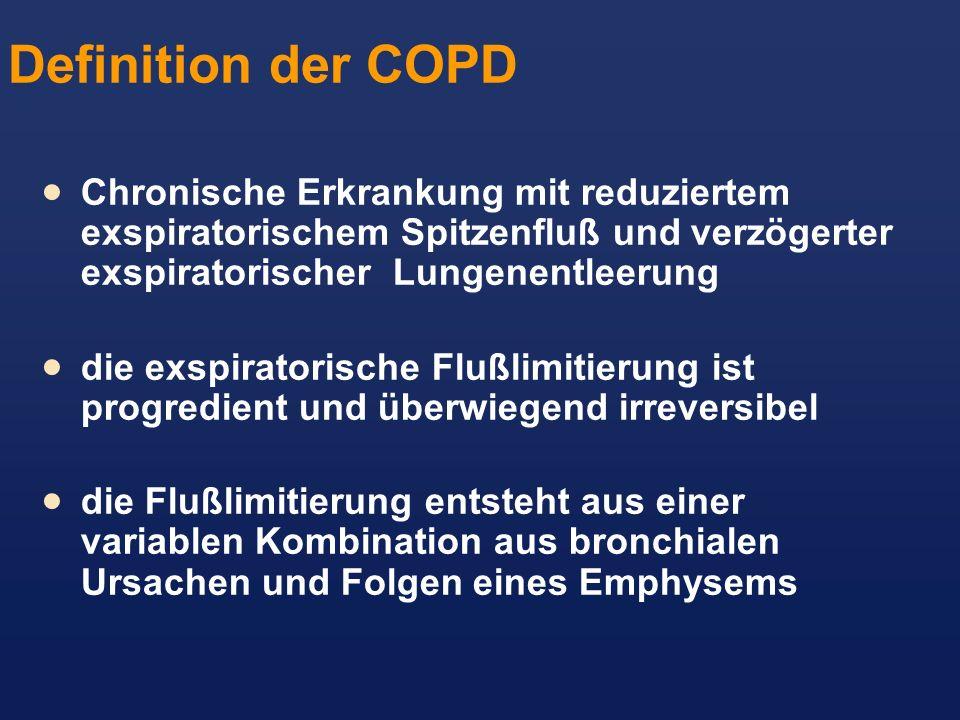 Definition der COPD Chronische Erkrankung mit reduziertem exspiratorischem Spitzenfluß und verzögerter exspiratorischer Lungenentleerung die exspirato