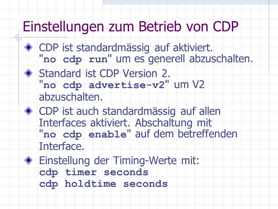 Einstellungen zum Betrieb von CDP CDP ist standardmässig auf aktiviert.